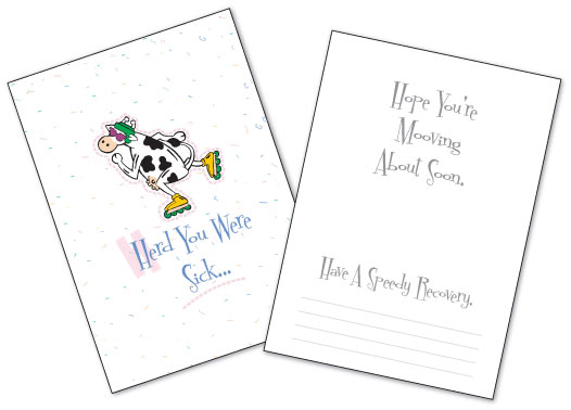 Send them a funny get well card and kill them with laughter!